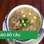 Món cháo chim bồ câu hạt sen đậu xanh bổ dưỡng